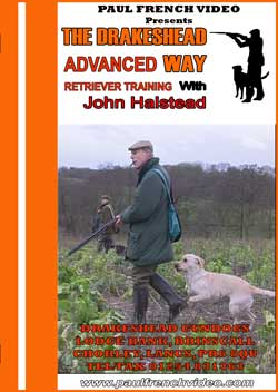 Drakeshead Way 'New' Advanced Retriever Training with John Halstead