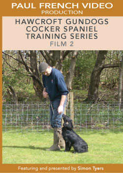 Hawcroft Gundogs Cocker Spaniel Training Series with Simon Tyers - Film 2