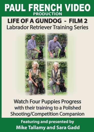 Life of a Gundog - Film 2 - Labrador Retriever Training Series