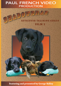 Shadowbrae Retriever Training Series with George Ridley - Film 1